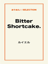 Bitter Shortcake.